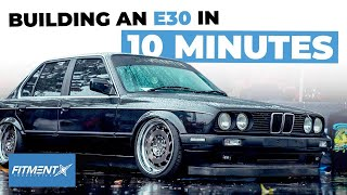 Building an E30 in 10 Minutes!