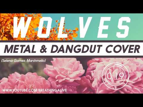 Wolves - Selena Gomez, Marshmello (Metal & Dangdut Cover)
