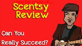 Scentsy Review | Why Some Scentsy Consultants Fail