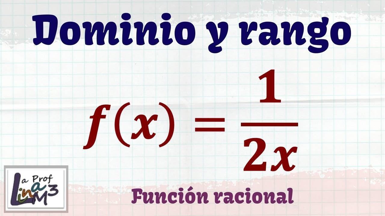 Dominio y rango función racional f(x)=1/2x | La Prof Lina M3