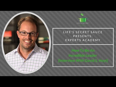 How To Be An Inspirational & Motivating Leader [Interview with David Hoyt]