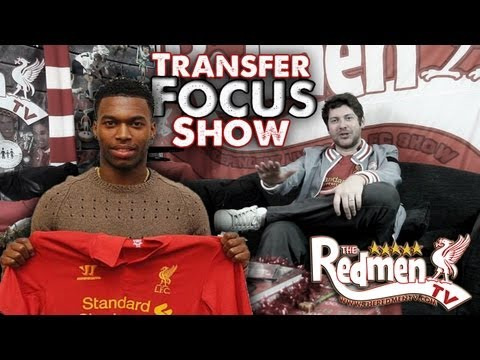 Daniel Sturridge Signs for Liverpool (Uncensored Transfer Focus Show)