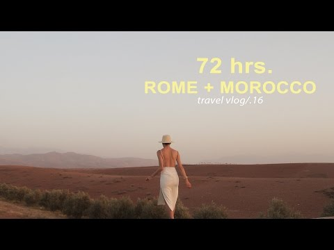 72 hrs in Rome + Morocco with me