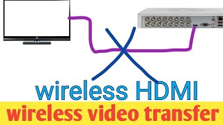 wireless hdmi transmitter and receiver!!how to extend video wirelessly!!