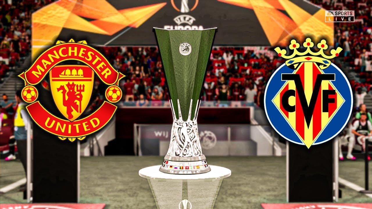 Manchester United vs Villarreal - FINAL Europa League 2021 ...