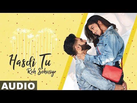Hasdi Tu Reh Sohniye Full Audio  Parmish Verma  Goldy  Wamiqa Gabbi latest Punjabi Songs 2019