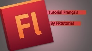 Les bases de Adobe Flash Professional cs6│FRtutorial
