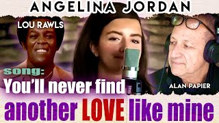 Angelina Jordan- Lou Rawls+ You'll Never Find Another Love Like Mine
