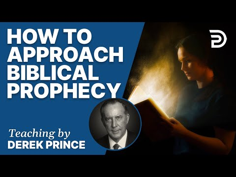 Prophetic Guide To The End Times, Pt 1 - How To Approach Biblical Prophecy