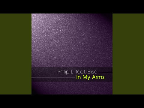 In My Arms (Philip D's Anthem Radio Mix) feat. Elisa