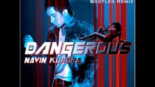 Navin Kundra - Dangerous (Desi Deep House remix)