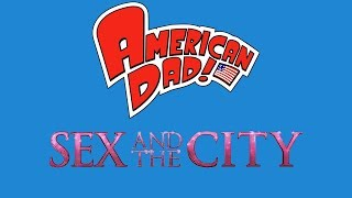 Download Sex and the City References in American Dad MP3 song and Music Video