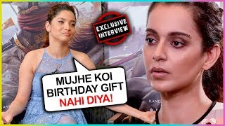 Ankita Lokhande Reacts On Expensive Birthday Gift From Kangana Ranaut | EXCLUSIVE INTERVIEW