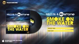 Milo.NL & CJ Stone - Smoke on the Water (Dub Edit)