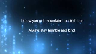 Humble And Kind - Tim McGraw - Diamond, Tyler Ward lyric