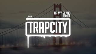 Torqux - Up My Slang