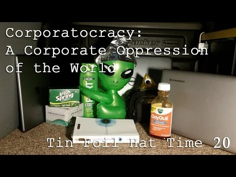 Corporatocracy - A Corporate Oppression of the World - TFHT20Live
