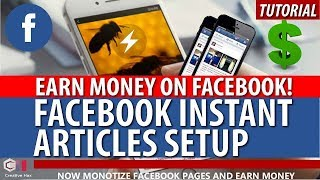 Facebook Instant Articles  Monetize Facebook Page And Earn Money