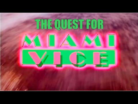 The Quest For Miami Vice