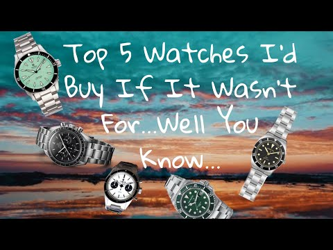 Watch Me Go Broke - Top 5 Watches I Want To Buy, But Have Been Forbidden