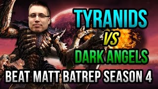 Tyranids vs Dark Angels Warhammer 40k Battle Report - Beat Matt Batrep Ep 7