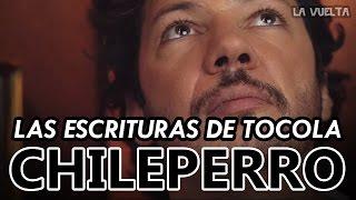 """Las Escrituras de Tocola - Episodio I: """"Chileperro"""""""