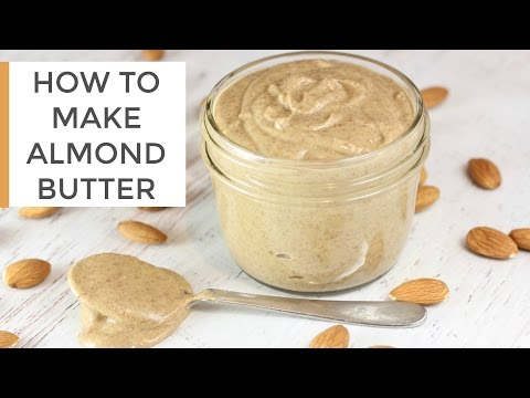 HOW TO MAKE ALMOND BUTTER | DIY recipe