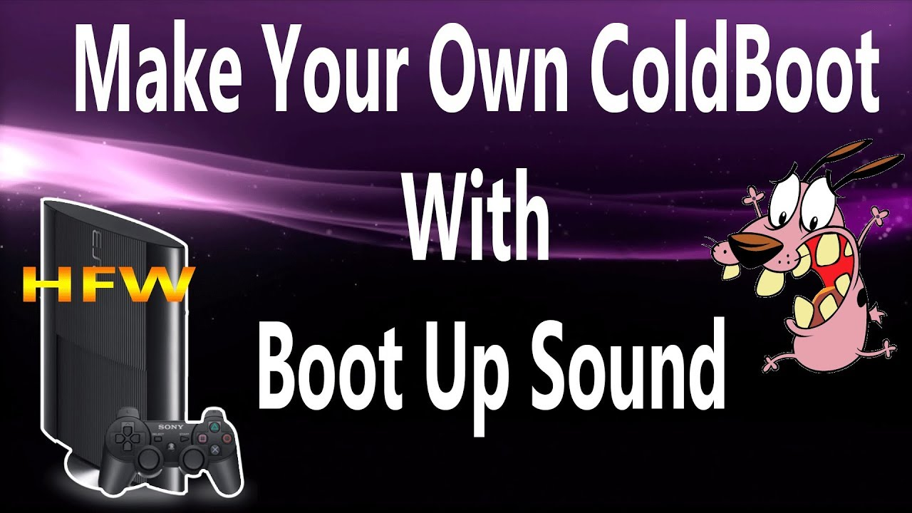 How To Make Your Own Custom ColdBoot With Boot Sound For HFW PS3 2019
