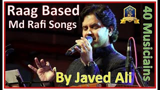 Raag Based Md Rafi Songs I Md Rafi I  Tribute By Javed Ali I Old Rafi Songs Live with 30 Musicians