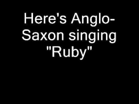 Anglo Saxon - Ruby