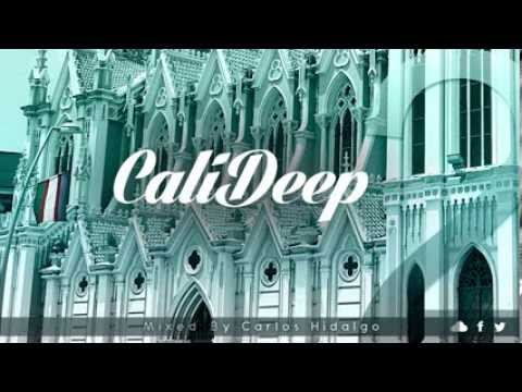 CaliDeep 2 Mixed By Carlos Hidalgo