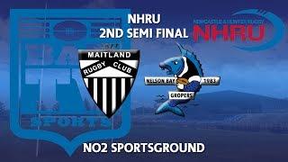 2018 NHRU Semi Final - Maitland v Nelson Bay Gropers