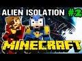 Alien : A Crafters Isolation - Ep : 2 : Les réparateurs de l'extrême   - Coop Minecraft Map