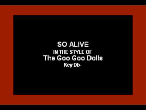 So Alive (In the Style of Goo Goo Dolls) (Karaoke with Lyrics)