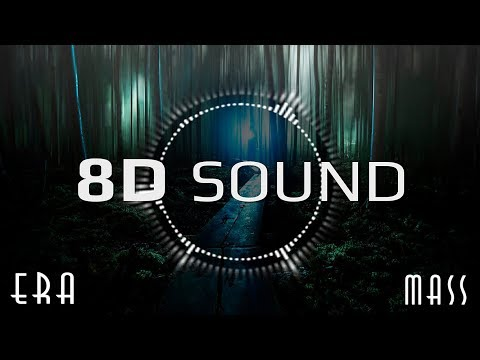 Era - Mass 8D SOUND