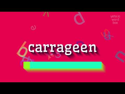 """How to say """"carrageen""""! (High Quality Voices)"""