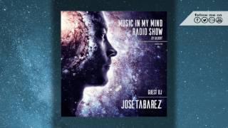 Jose Tabarez - Music In My Mind 70 (5th July 2017) on hujujuj