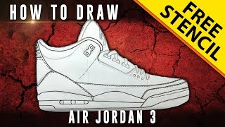 How To Draw: Air Jordan 3 w/ Downloadable Stencil