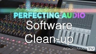 Software for Audio Cleanup: Perfecting Audio