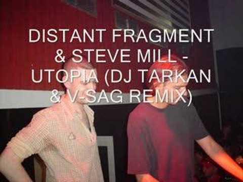 DISTANT FRAGMENT & STEVE MILL - UTOPIA (DJ TARKAN & V-SAG RE