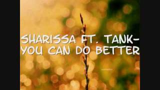 Sharissa feat. Tank- You Can Do Better