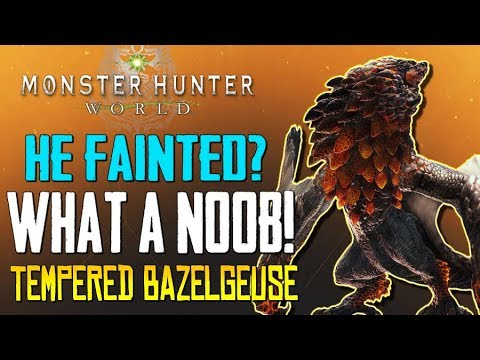 "Monster Hunter World - ""I Can't Believe He Fainted, WTF?!""...GO HOME!!! - (Tempered Bazelgeuse) thumbnail"