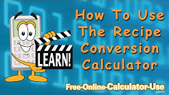 How To Use The Recipe Conversion Calculator
