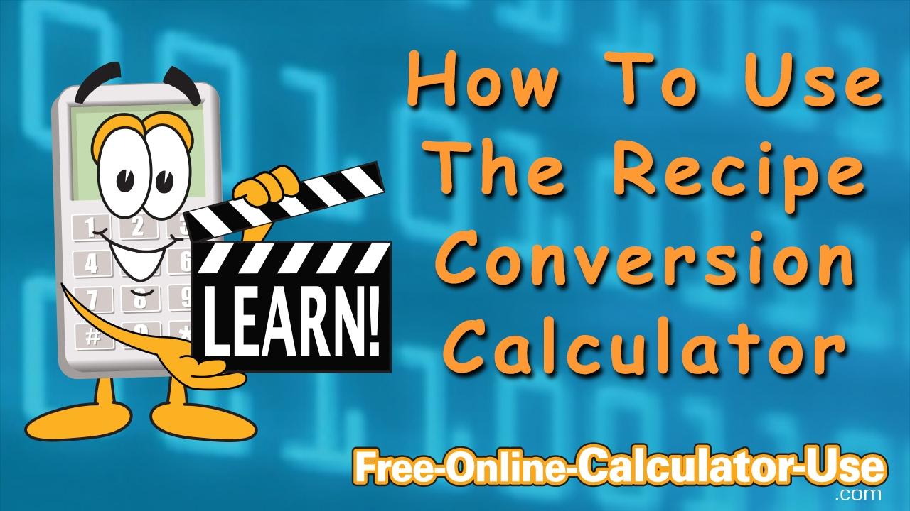 How To Use The Recipe Conversion Calculator - YouTube