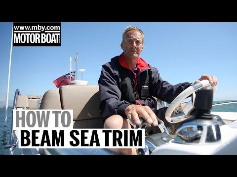 How to: Beam Sea Trim   Motor Boat & Yachting