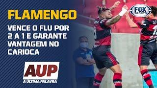 FLAMENGO VENCE O FLUMINENSE NO PRIMEIRO JOGO DA FINAL DO CAMPEONATO CARIOCA | A Última Palavra