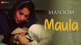 Maula | Masoom | Gufy | Kalyanji Jana, Ishan, Irfan, Alia Khan Dar & Vriddhi Patwa