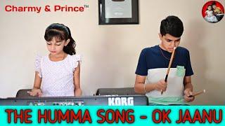 The Humma Song   OK Jaanu   By - Charmy & Prince