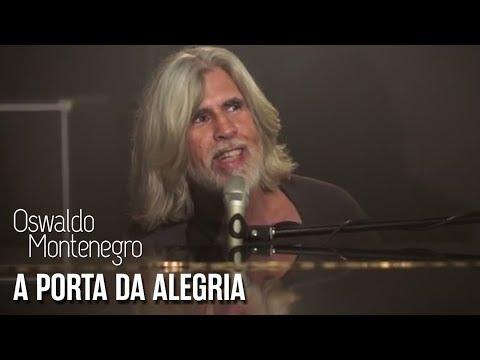 Oswaldo Montenegro - A Porta da Alegria - Clipe Oficial