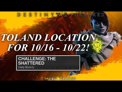 Destiny 2: Toland Location For Oct. 16 - Oct. 22! (Challenge: The Shattered Bounty Guide)